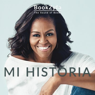Michelle Obama - mi historia BookZyfa 2