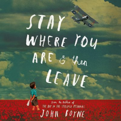 John Boyne - Stay Where You Are and Then Leave BookZyfa