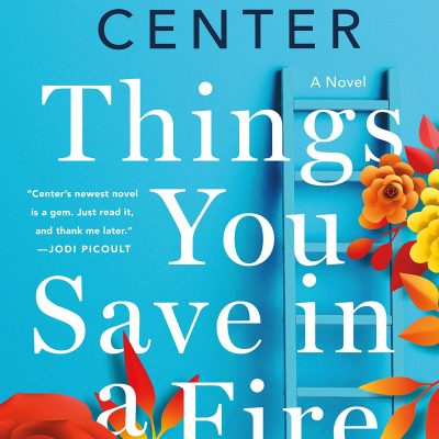 Katherine Center - Things You Save in a Fire BookZyfa
