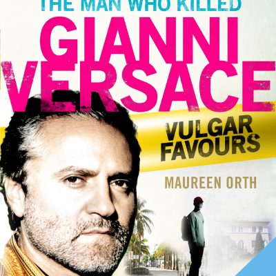 Maureen Orth - Vulgar Favors, The Assassination of Gianni Versace BookZyfa