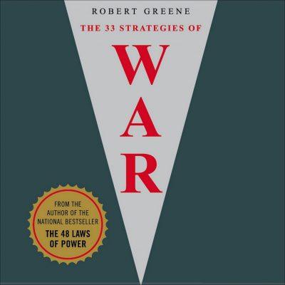 Robert Greene – 33 Strategies of War