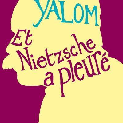 Irvin Yalom - Et Nietzsche a pleuré BookZyfa