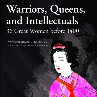 Joyce E. Salisbury, The Great Courses - Warriors, Queens, and Intellectuals BookZyfa