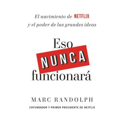 Marc Randolph - Eso nunca funcionará BookZyfa