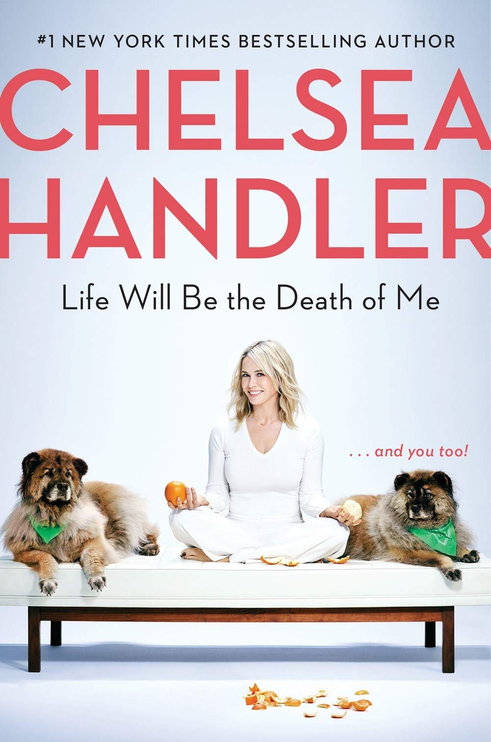 Chelsea Handler - Life Will Be the Death of Me BookZyfa