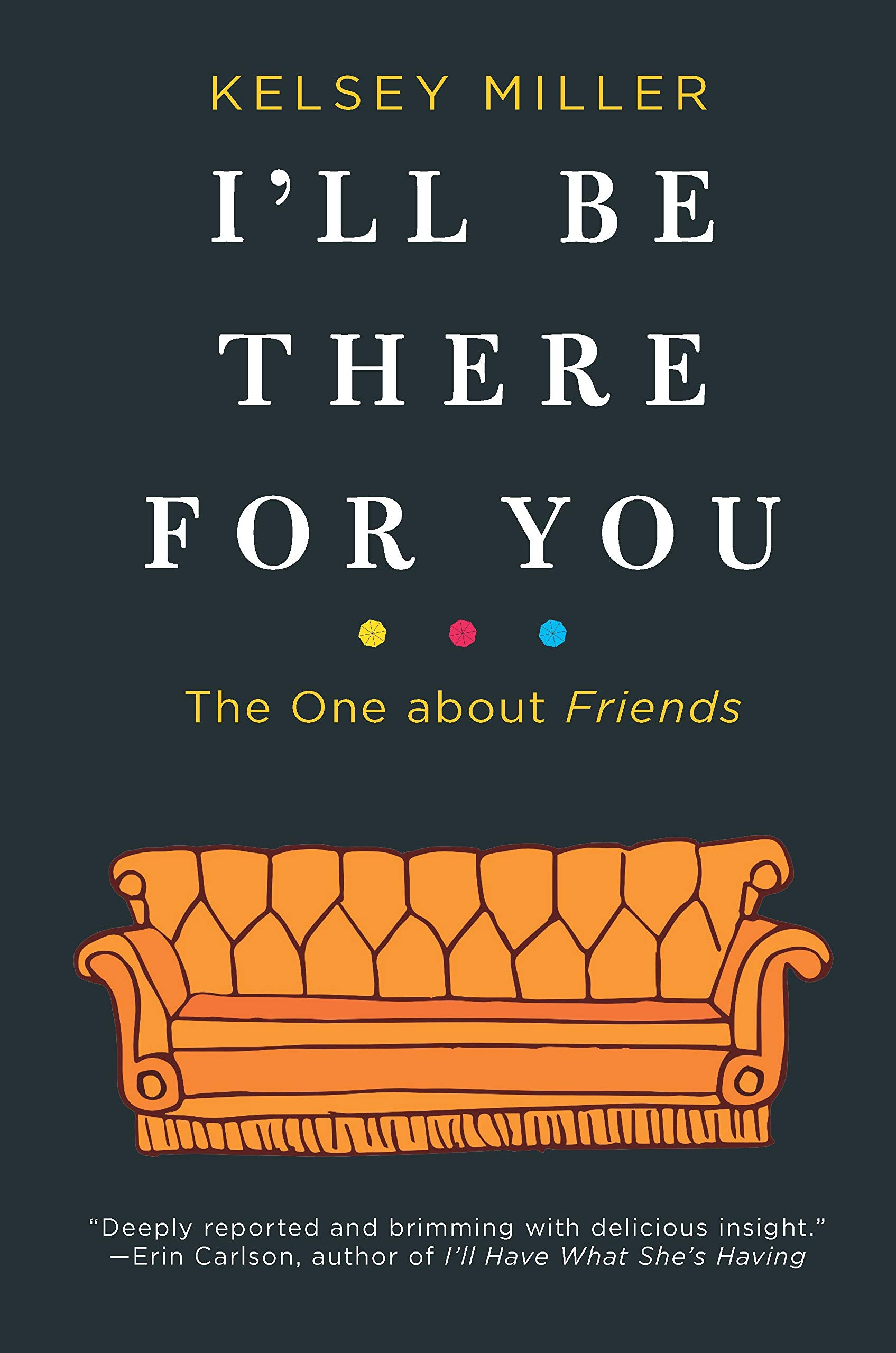 I'll Be There for You The One About Friends BookZyfa