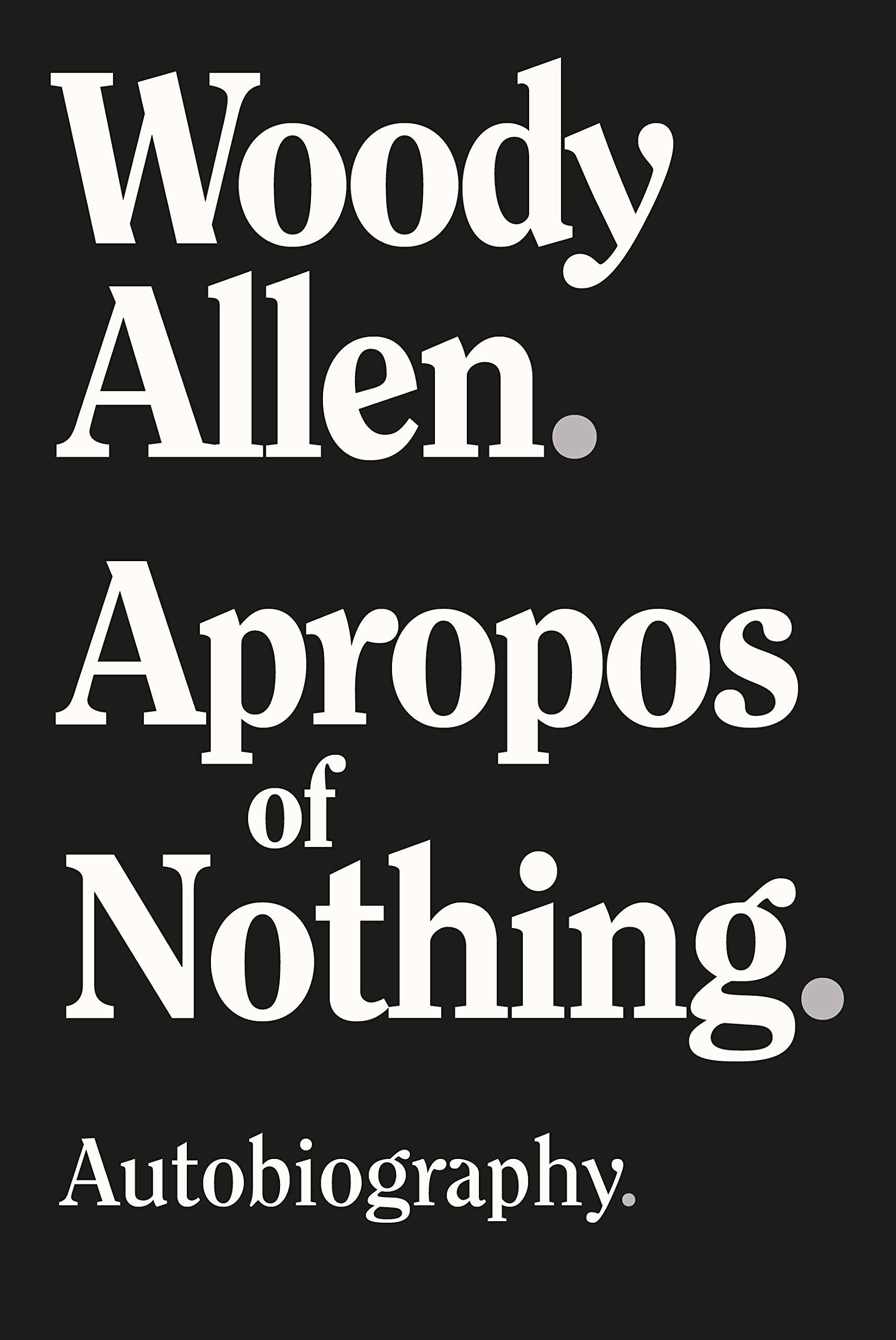 Woody Allen - Apropos of Nothing BookZyfa