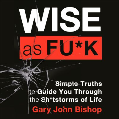 Gary John Bishop - Wise As Fuk BookZyfa