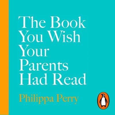 Philippa Perry - The Book You Wish Your Parents Had Read BookZyfa