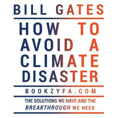 Bill Gates - How to Avoid a Climate Disaster BookZyfa