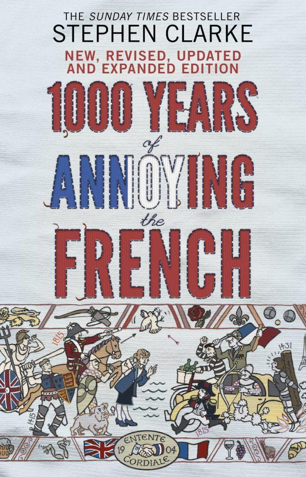 Stephen Clarke - 1000 Years of Annoying the French BookZyfa