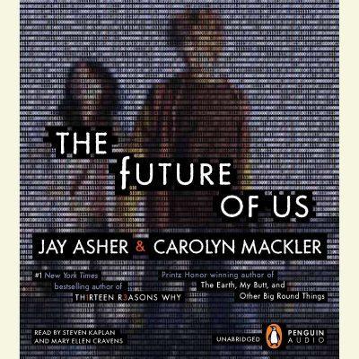 Jay Asher, Carolyn Mackler - The Future of Us BookZyfa