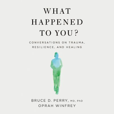 Oprah Winfrey, Bruce D. Perry - What Happened to You BookZyfa